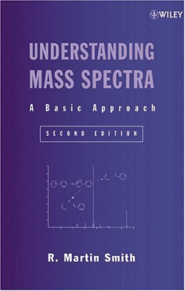 Understanding Mass Spectra (Wiley)