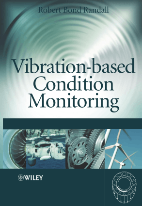 Vibration based Condition Monitoring Industrial Automotive and Aerospace Applications Robert Bond Randall