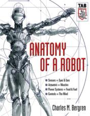 anatomy of a robot charles m bergren