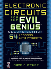 Electronic Circuits for the Evil Genius Second Edition 64 Lessons with Projects Dave Cutcher