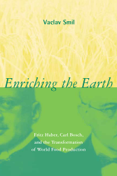 enriching the earth fritz haber carl bosch and the transformation of world food production
