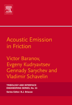Acoustic Emission in Friction Volume 53 Tribology and Interface Engineering Tribology and Interface Engineering