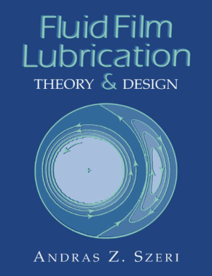 Fluid Film Lubrication Theory and Design Andras Z. Szeri