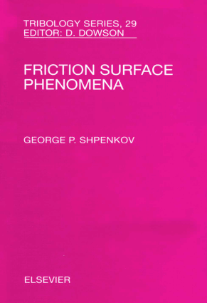 Friction Surface Phenomena George P. Shpenkov Eds