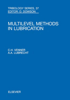 Multilevel Methods in Lubrication C.H. Venner and A.A. Lubrecht Eds