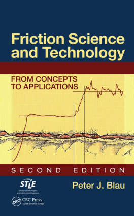 Peter J. Blau Friction Science and Technology From Concepts to Applications