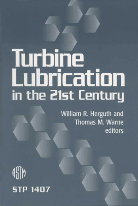 Turbine Lubrication in the 21st Century ASTM