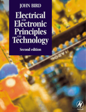 Electrical and Electronic Principles and Technology Second edition JOHN BIRD
