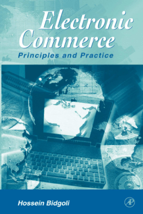 Electronic Commerce Principles and Practice Hossein Bidgoli
