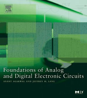 Foundations of analog and digital electronic circuits anant agarwal and jeffrey lang