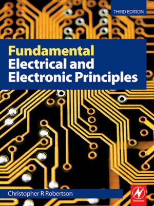 Fundamental Electrical and Electronic Principles Third Edition Christopher R Robertson