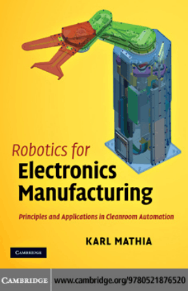 KARL MATHIA Robotics for Electronics Manufacturing Principles and Applications in Cleanroom Automation