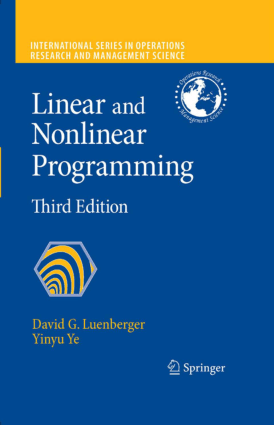 Linear and Nonlinear Programming Third Edition David G. Luenberger
