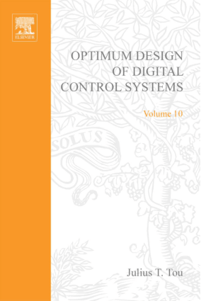 Optimum Design of Digital Control Systems volume 10 JULIUS T. TOU