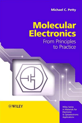 Molecular Electronics From Principles to Practice Michael C. Petty