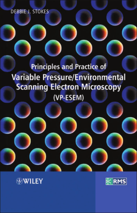 Principles and Practice of Variable PressureEnvironmental Scanning Electron Microscopy