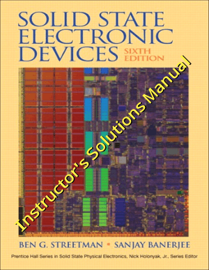 Solutions Manual to Solid State Electronic Devices International Edition 6th Edition