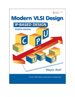 Modern VLSI Design IP-Based Design Fourth Edition