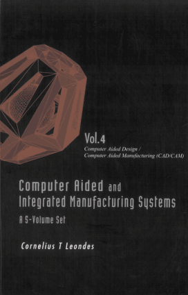 Computer Aided and Integrated Manufacturing Systems volume 4 Computer Aided Design Computer Aided Manufacturing