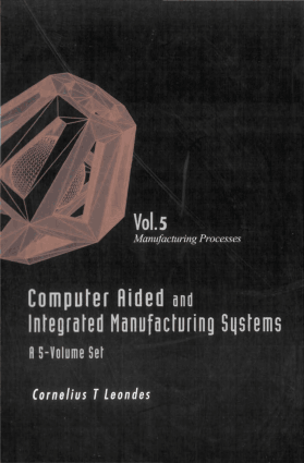 Computer Aided and Integrated Manufacturing Systems volume 5 Maufacturing Processes