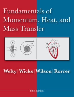 Fundamentals of Momentum Heat and Mass Transfer by welty