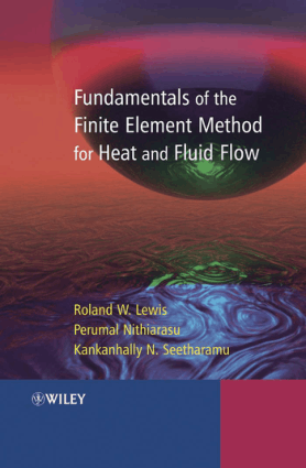 Fundamentals of the finite element method for heat and fluid flow Lewis Nithiarasu