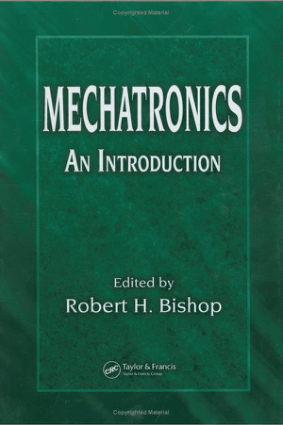 Mechantronics An Introduction Robert H Bishop