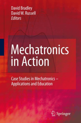 Mechatronics in Action Case Studies in Mehatronics Applications and Education