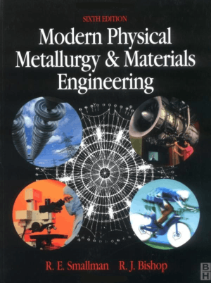 Modern Physical Metallurgy and Materials Engineering Sixth Edition R. E. Smallman