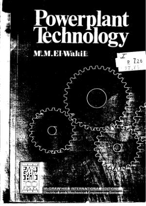 Power Plant Technology by M.M. EI Wakil