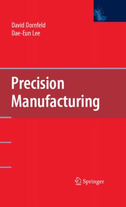 Precision Manufacturing by David Dorenfeld Dae Eun Lee