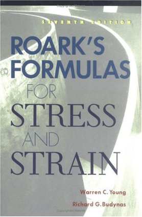 Roarks Formulas For Stress And Strain 7th edition