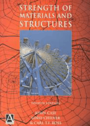 Strength of Materials and Structures Fourth edition JOHN CASE