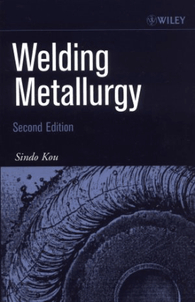 WELDING METALLURGY SECOND EDITION Sindo Kou