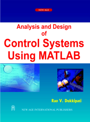 Analysis and Design of control Systems using Matlab by Rao v.Dukkipati