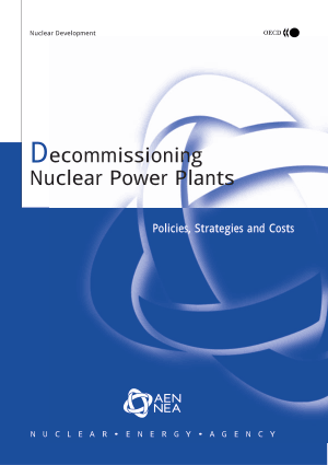 Decommissioning Nuclear Power Plants Policies Strategies and Costs