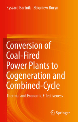 Conversion of Coal-Fired Power Plants to Cogeneration and Combined-Cycle