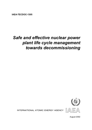 Safe and effective nuclear power plant life cycle management towards decommissioning