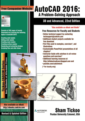 Sham Tickoo AutoCAD 2016 A Problem-Solving Approach 3D and Advanced