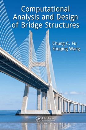 Computational Analysis and Design of Bridge Structures Chung C. Fu