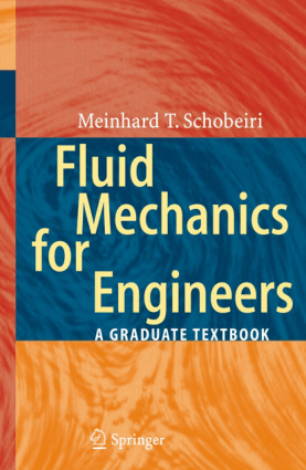 Fluid Mechanics for Engineers A Graduate Textbook Meinhard T. Schobeiri_Part1