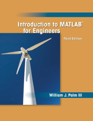 Introduction to MATLAB for Engineers Third Edition William Palm III