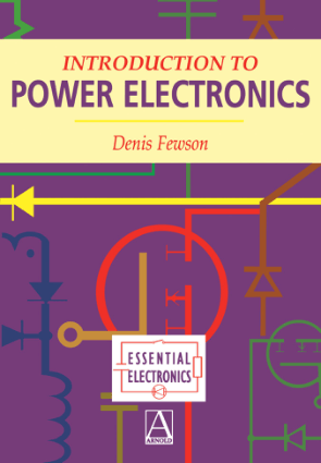 Introduction to Power Electronics Essential Electronics Denis Fewson
