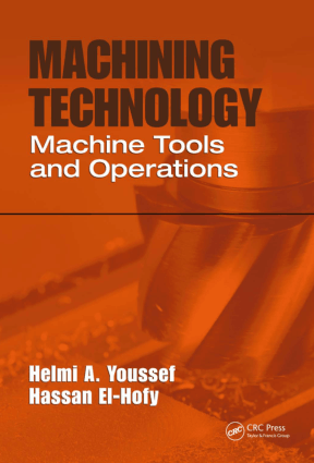 Machining Technology Machine Tools and Operations