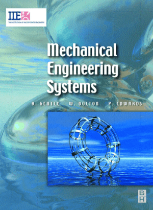 Mechanical Engineering Systems Richard Gentle Peter Edwards Bill Bolton
