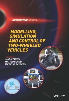 Modelling Simulation and Control of Two Wheeled Vehicles Mara Tanelli Matteo Corno and Sergio M. Savaresi