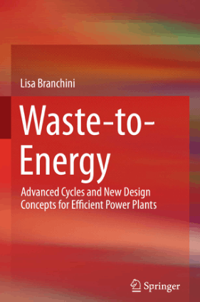 Waste to Energy Advanced Cycles and New Design Concepts for Efficient Power Plants Lisa Branchini