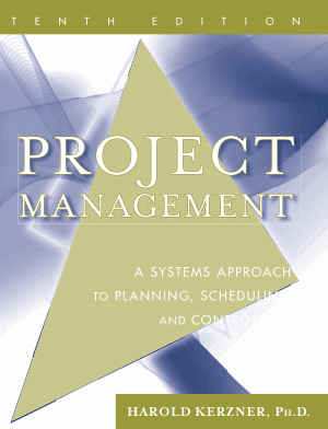 Project management a systems approach to planning scheduling and controlling