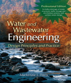 Water and Wastewater Engineering design priciples and practice