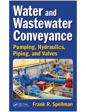 Water and wastewater conveyance pumping hydraulics piping and valves Frank R. Spellman